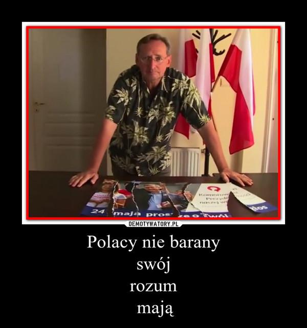 Polacy nie barany swój rozum mają –