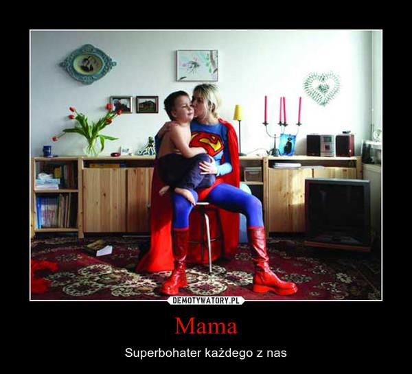Mama – Superbohater każdego z nas