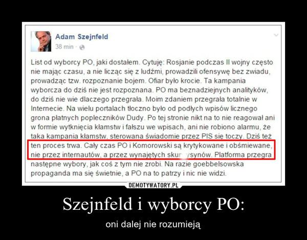 Szejnfeld i wyborcy PO: – oni dalej nie rozumieją