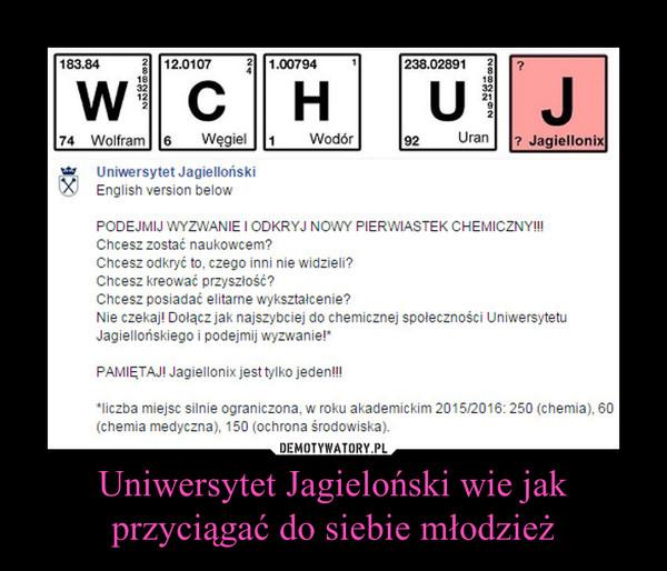 Uniwersytet Jagieloński wie jak przyciągać do siebie młodzież –