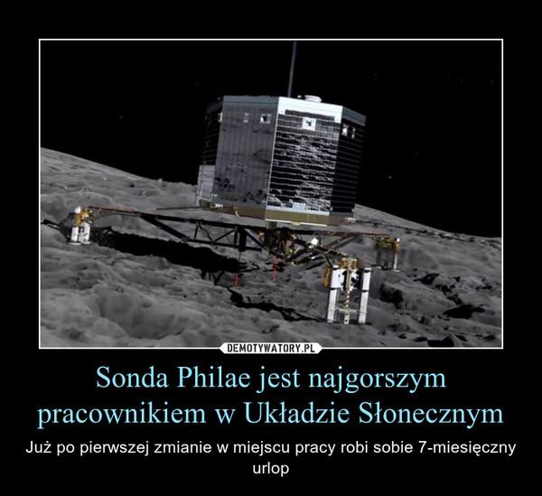 Sonda Philae jest najgorszym pracownikiem w Układzie Słonecznym – Już po pierwszej zmianie w miejscu pracy robi sobie 7-miesięczny urlop
