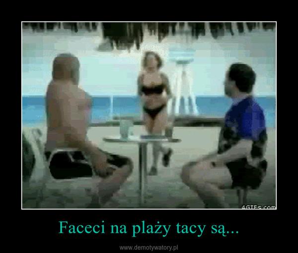 Faceci na plaży tacy są... –