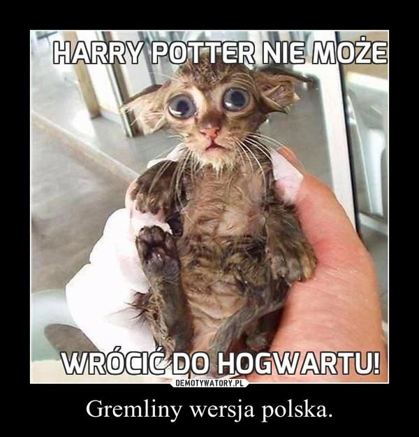 Gremliny wersja polska. –