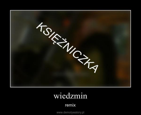 wiedzmin – remix