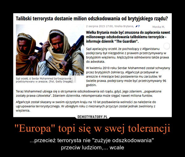''Europa'' topi się w swej tolerancji – ...przecież terrorysta nie ''zużyje odszkodowania'' przeciw ludziom,... wcale