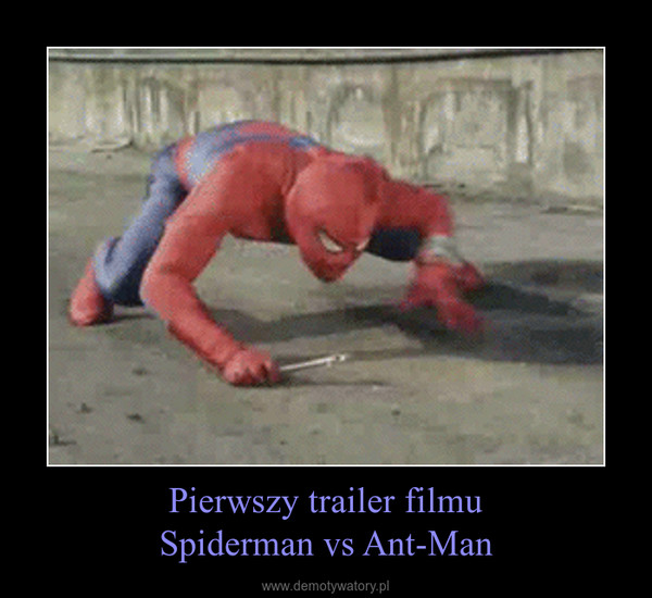 Pierwszy trailer filmuSpiderman vs Ant-Man –