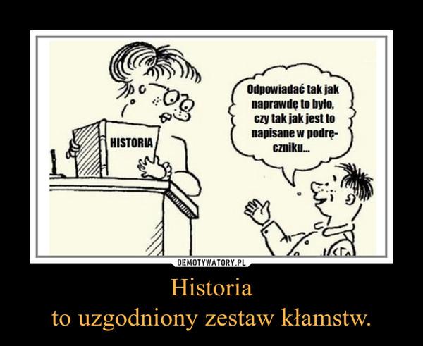 Historiato uzgodniony zestaw kłamstw. –