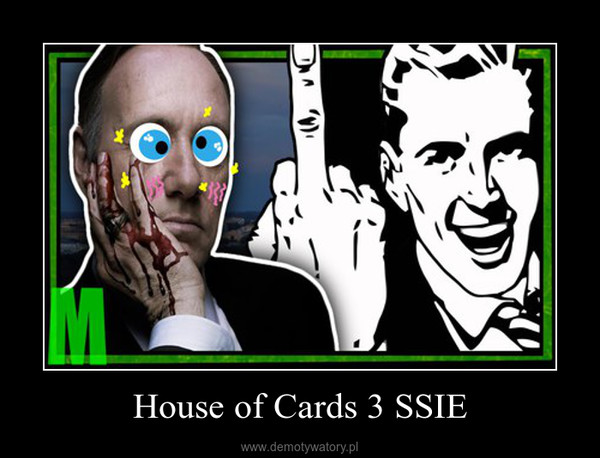 House of Cards 3 SSIE –