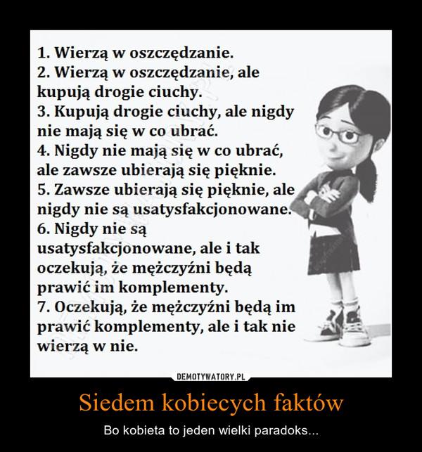 Siedem kobiecych faktów – Bo kobieta to jeden wielki paradoks...