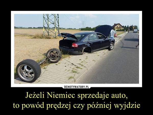 Jeżeli Niemiec sprzedaje auto,to powód prędzej czy później wyjdzie –