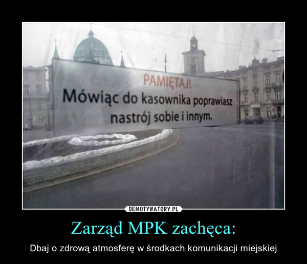 Zarząd MPK zachęca: – Dbaj o zdrową atmosferę w środkach komunikacji miejskiej