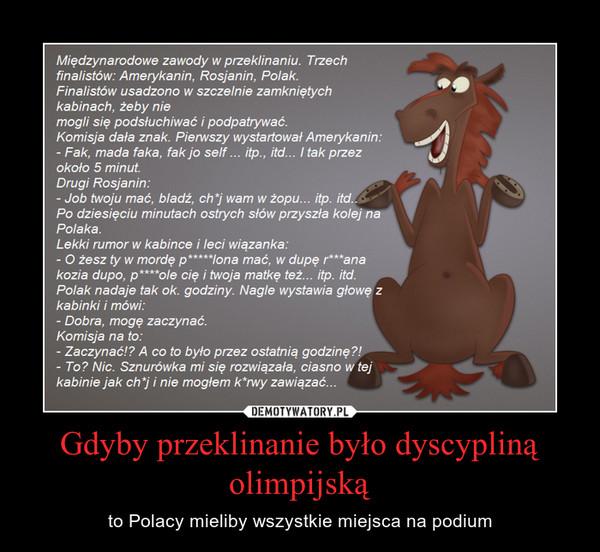 Gdyby przeklinanie było dyscypliną olimpijską – to Polacy mieliby wszystkie miejsca na podium