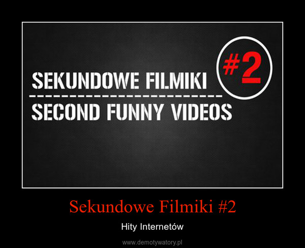 Sekundowe Filmiki #2 – Hity Internetów