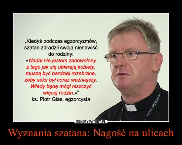 Wyznania szatana: Nagość na ulicach –