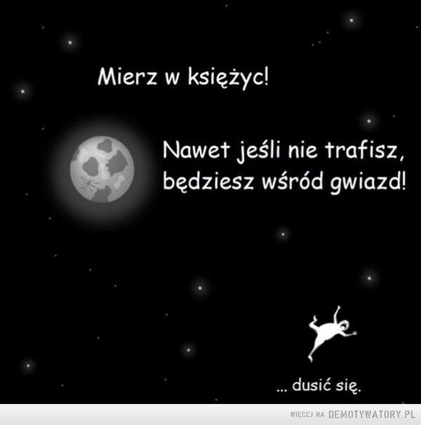 Mierz w księżyc! –