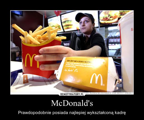 McDonald's – Prawdopodobnie posiada najlepiej wykształconą kadrę