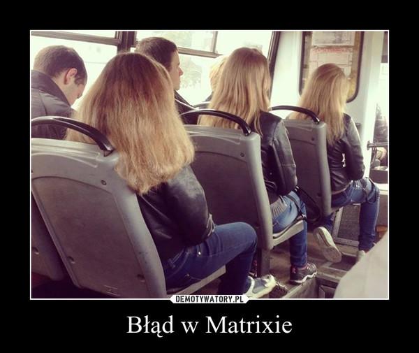 Błąd w Matrixie –