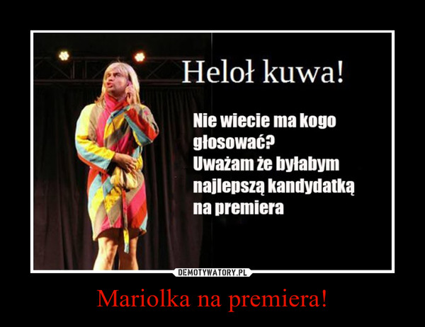 Mariolka na premiera! –