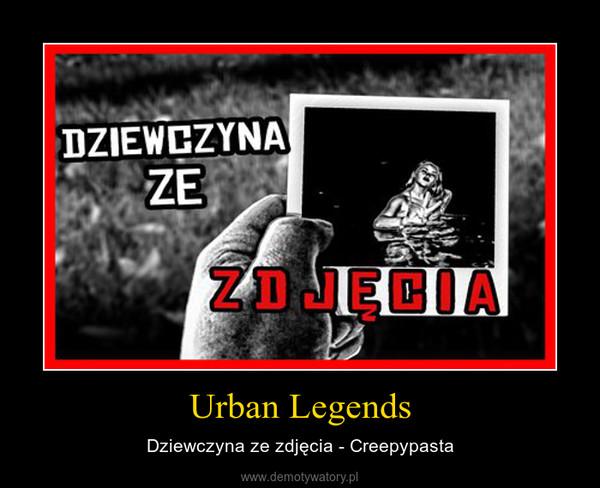 Urban Legends – Dziewczyna ze zdjęcia - Creepypasta