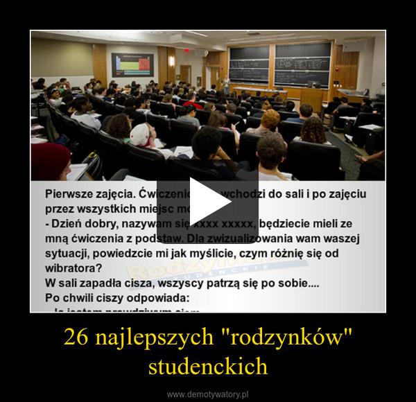 """26 najlepszych """"rodzynków"""" studenckich –"""