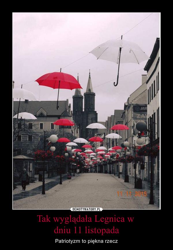 Tak wyglądała Legnica w dniu 11 listopada – Patriotyzm to piękna rzecz
