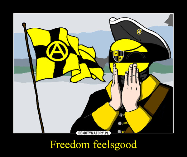 Freedom feelsgood –