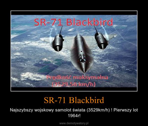 SR-71 Blackbird – Najszybszy wojskowy samolot świata (3529km/h) ! Pierwszy lot 1964r!