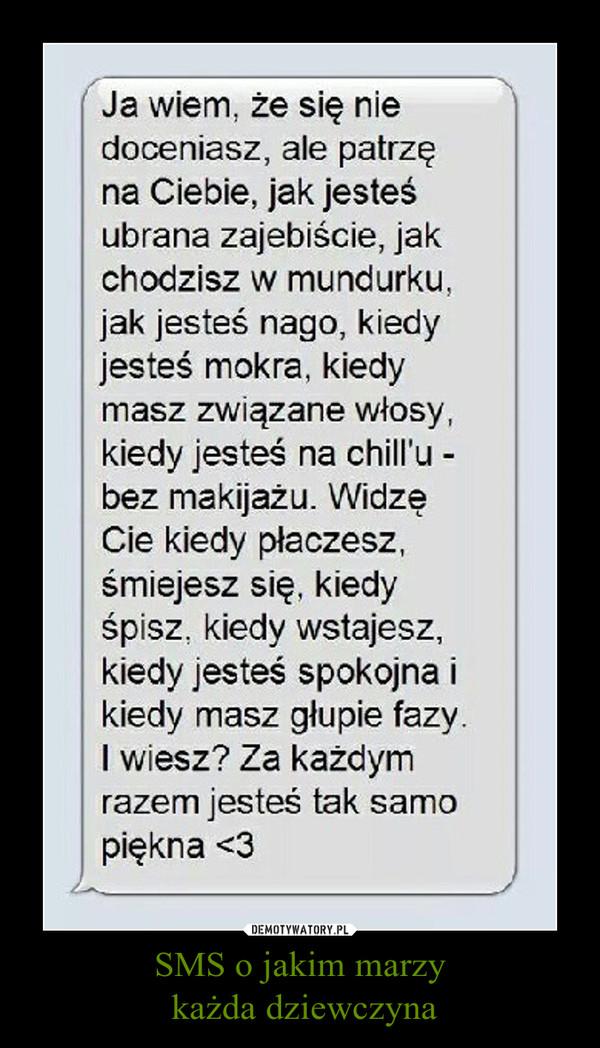 SMS o jakim marzy każda dziewczyna –