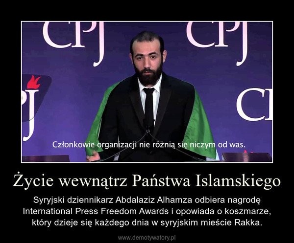 Życie wewnątrz Państwa Islamskiego – Syryjski dziennikarz Abdalaziz Alhamza odbiera nagrodę International Press Freedom Awards i opowiada o koszmarze, który dzieje się każdego dnia w syryjskim mieście Rakka.