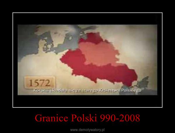 Granice Polski 990-2008 –