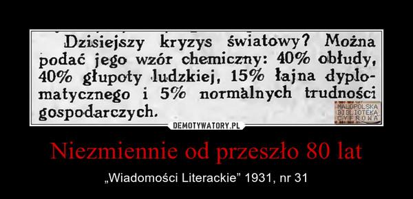 """Niezmiennie od przeszło 80 lat – """"Wiadomości Literackie"""" 1931, nr 31"""