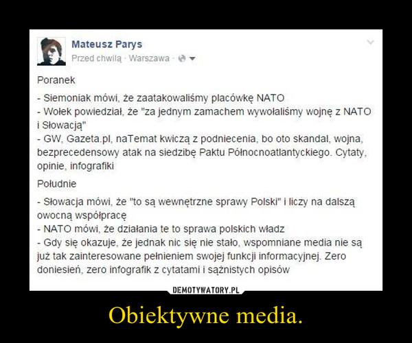Obiektywne media. –