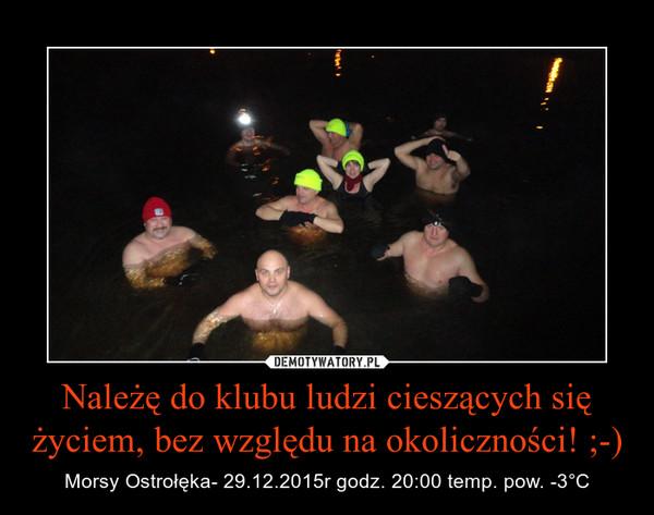 Należę do klubu ludzi cieszących się życiem, bez względu na okoliczności! ;-) – Morsy Ostrołęka- 29.12.2015r godz. 20:00 temp. pow. -3°C