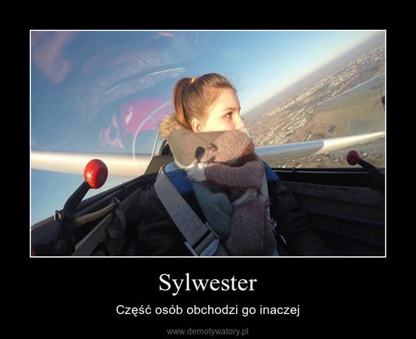 Sylwester – Część osób obchodzi go inaczej