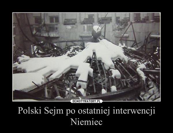 Polski Sejm po ostatniej interwencji Niemiec –