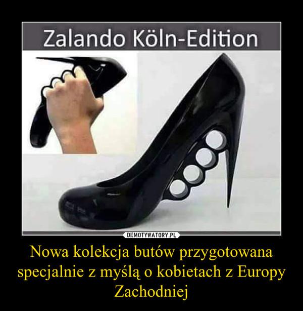 Nowa kolekcja butów przygotowana specjalnie z myślą o kobietach z Europy Zachodniej –