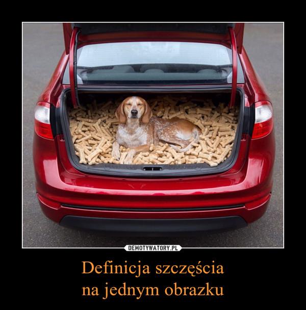 Definicja szczęściana jednym obrazku –