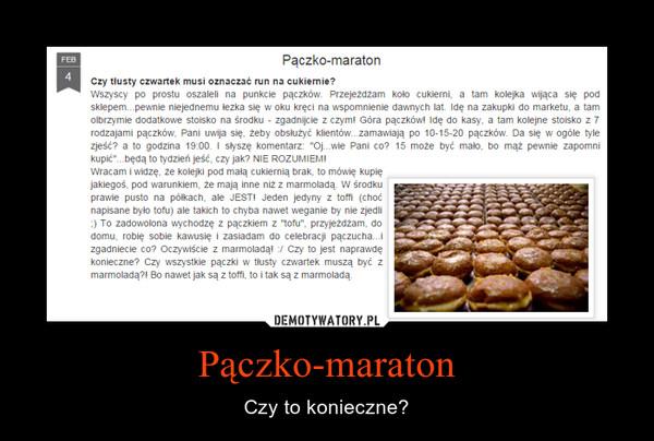Pączko-maraton – Czy to konieczne?