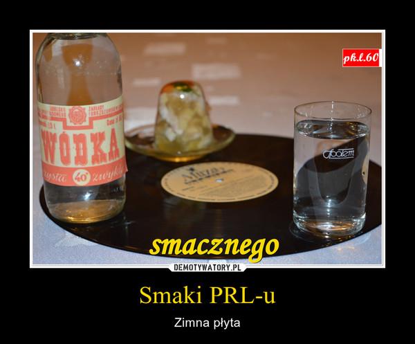 Smaki PRL-u – Zimna płyta