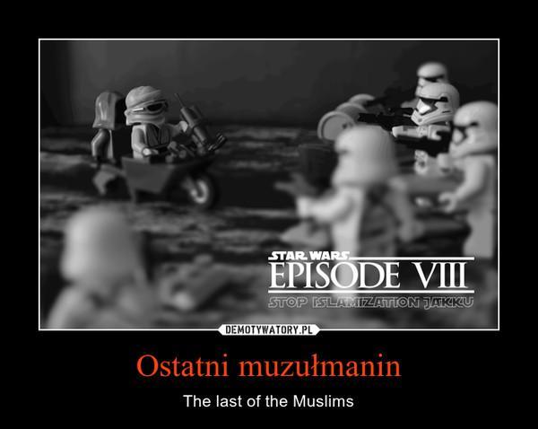 Ostatni muzułmanin – The last of the Muslims