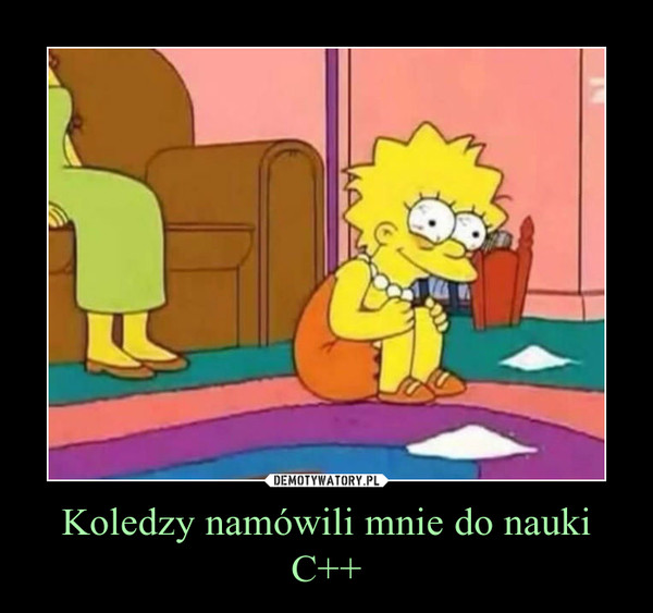 Koledzy namówili mnie do nauki C++ –