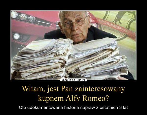 Witam, jest Pan zainteresowanykupnem Alfy Romeo? – Oto udokumentowana historia napraw z ostatnich 3 lat