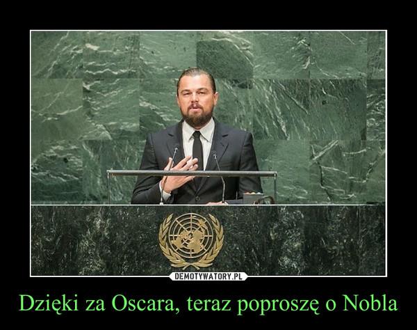 Dzięki za Oscara, teraz poproszę o Nobla –