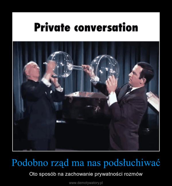 Podobno rząd ma nas podsłuchiwać – Oto sposób na zachowanie prywatności rozmów