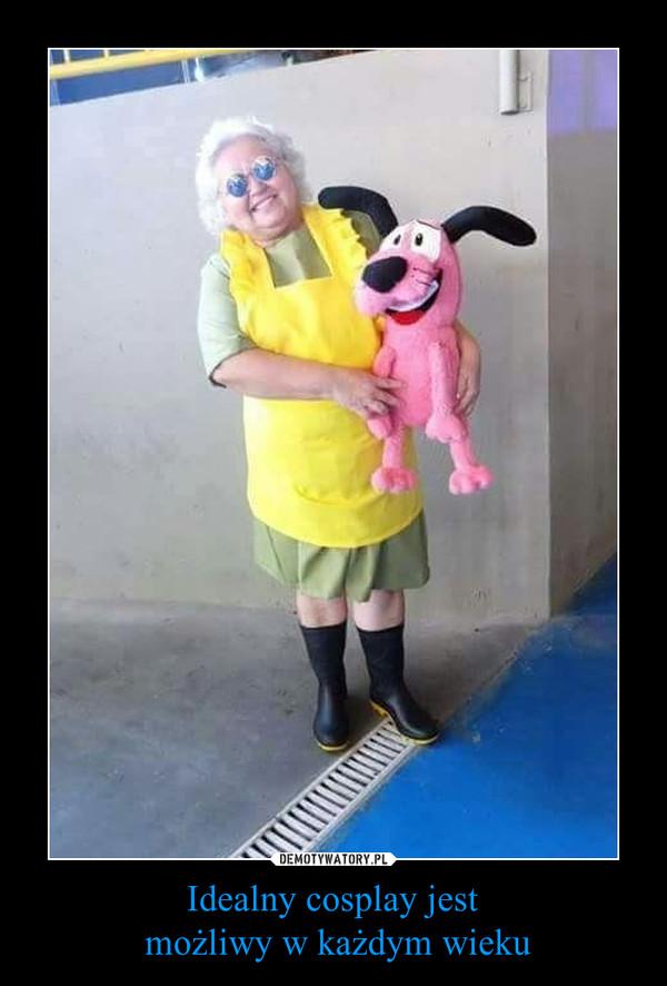 Idealny cosplay jest możliwy w każdym wieku –