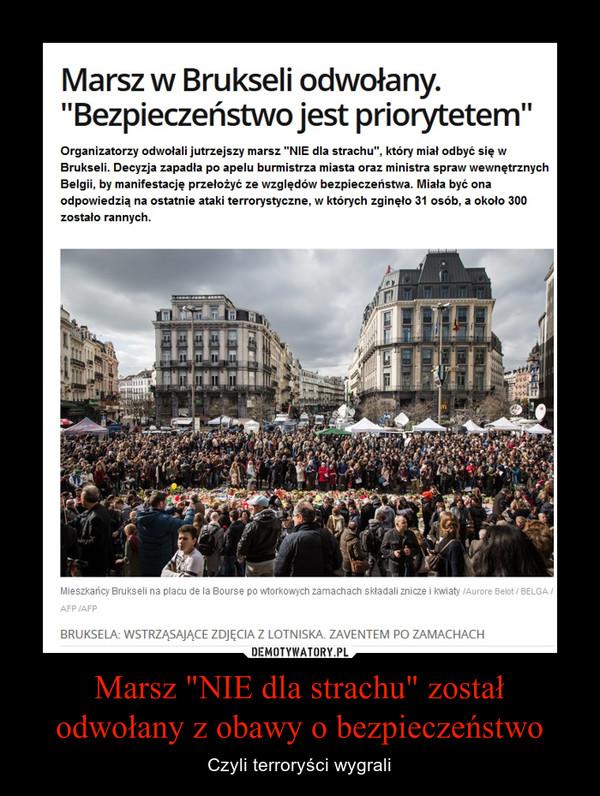 """Marsz """"NIE dla strachu"""" został odwołany z obawy o bezpieczeństwo – Czyli terroryści wygrali"""