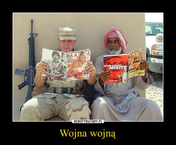 Wojna wojną –