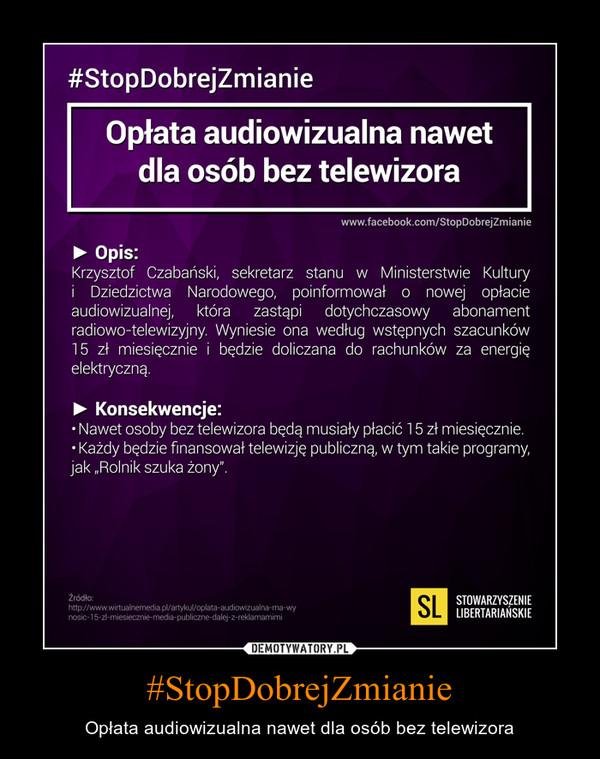#StopDobrejZmianie – Opłata audiowizualna nawet dla osób bez telewizora