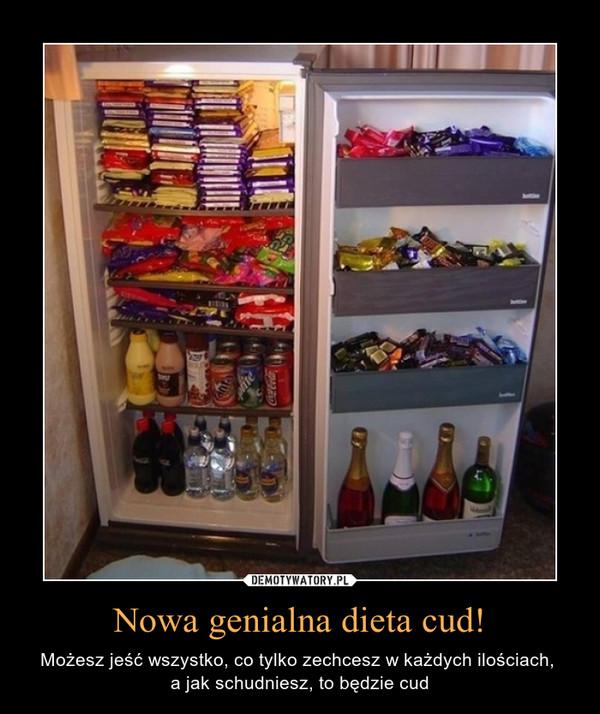 Nowa genialna dieta cud! – Możesz jeść wszystko, co tylko zechcesz w każdych ilościach, a jak schudniesz, to będzie cud