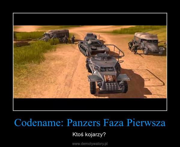 Codename: Panzers Faza Pierwsza – Ktoś kojarzy?
